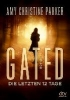 Parker, Amy Christine,Gated - Die letzten 12 Tage