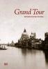 Grand Tour,Mit Goethe durch das alte Italien