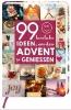 ,99 herrliche Ideen, um den Advent zu genießen