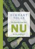 <b>Eckhart  Tolle</b>,De kracht van het nu in de praktijk