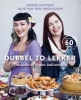 <b>Julie  Van den Driesschen, Denise  Kuppens</b>,Dubbel zo lekker