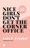 <b>Lois  Frankel</b>,Nice girls don`t get the corner office
