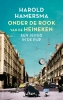 Harold  Hamersma,Onder de rook van de Heineken