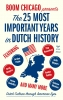 Boom  Chicago,The 25 Most Important Years in Dutch History