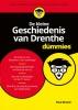 <b>Paul  Brood</b>,De kleine Geschiedenis van Drenthe voor Dummies