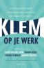 <b>Teuntje  Klinkenberg, Arie  Snel</b>,Klem op je werk