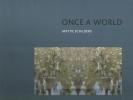 Mattie  Schilders, Wim van der Beek, Ruud  Ringers,Mattie Schilders - Once a World