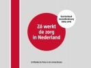 Maaike de Vries, Jenny  Kossen,Zó werkt de zorg in Nederland