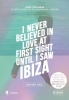 <b>Anne  Poelmans</b>,I Never Believed in Love at First Sight until I Saw IBiza