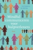 <b>Pieternel  Dijkstra</b>,Mindful communiceren voor hulpverleners