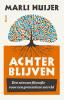<b>Marli  Huijer</b>,Achterblijven - Een nieuwe filosofie voor een grenzeloze wereld