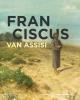 Henk van Os ,Franciscus van Asissi