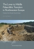 Ann Van Baelen ,The Lower to Middle Palaeolithic Transition in Northwestern Europe