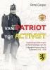 René  Gaspar, Roelof I.J.A.  Gaspar, Renaat J.G.A.A.  Gaspar,Van patriot tot activist