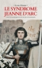 Ludo  Noens,Le syndrome Jeanne d`Arc