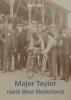 Jan  Mulder ,Major Taylor raast door Nederland