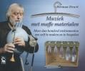 Herman  Dewit ,Muziek met maffe materialen