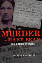 De Wolfe, Elizabeth The Murder of Mary Bean and Other Stories