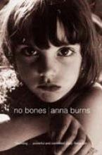 Anna Burns No Bones