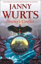 Janny Wurts Destiny`s Conflict: Book Two of Sword of the Canon