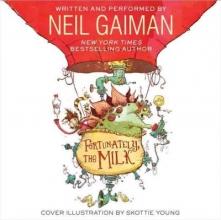Gaiman, Neil Fortunately, the Milk