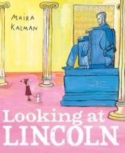 Kalman, Maira Looking at Lincoln