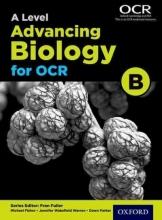 Michael Fisher,   Dawn Wild,   Dawn Parker,   Jennifer Wakefield-Warren A Level Advancing Biology for OCR Student Book (OCR B)