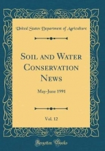 Agriculture, United States Department Of Agriculture, U: Soil and Water Conservation News, Vol. 12