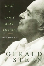 Stern, Gerald What I Can`t Bear Losing - Notes from a Life