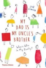 Lyward,Joe My Dad is My Uncle`s Brother