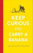 H. A. Rey Keep Curious and Carry a Banana