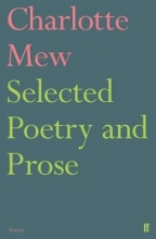 Charlotte Mew,   Julia Copus Selected Poetry and Prose