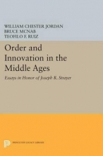 Jordan, William Chester Order and Innovation in the Middle Ages - Essays in Honor of Joseph R. Strayer