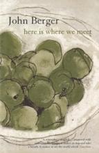 Berger, John Here is Where We Meet