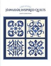 Judith Sandstrom Creating Hawaiian-Inspired Quilts