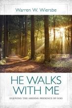 Dr Warren W Wiersbe He Walks with Me
