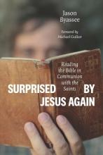 Jason Byassee Surprised by Jesus Again
