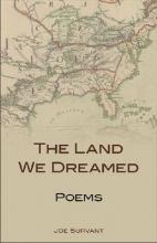 Survant, Joe The Land We Dreamed