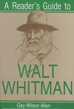 Allen, Gay Wilson A Reader`s Guide to Walt Whitman