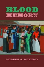 McElroy, Colleen J. Blood Memory
