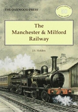 John Holden The Manchester and Milford Railway
