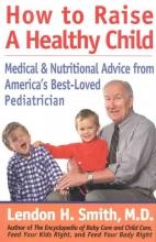 Lendon Smith How to Raise a Healthy Child