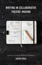 Sigal, Sarah Writing in Collaborative Theatre-Making
