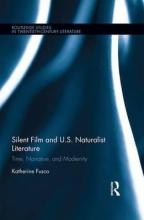 Fusco, Katherine Silent Film and U.S. Naturalist Literature