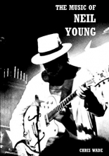 Chris Wade The Music of Neil Young