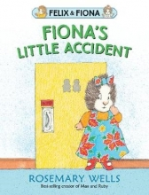 Wells, Rosemary Fiona`s Little Accident