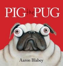 Blabey, Aaron Pig the Pug