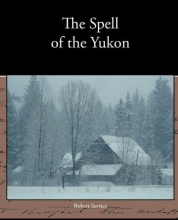Service, Robert The Spell of the Yukon