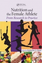 Katherine A. (University of Utah, Salt Lake City, USA) Beals Nutrition and the Female Athlete