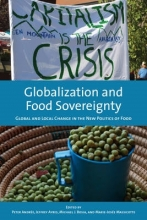 Peter Andree,   Jeffrey M. Ayres,   Michael J. Bosia,   Marie-Josee Massicotte Globalization and Food Sovereignty